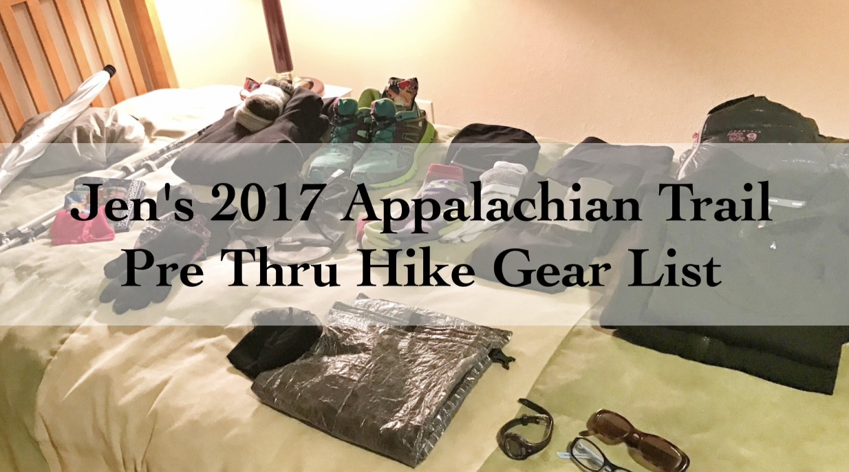 Jen's 2017 Appalachian Trail Pre Thru Hike Gear List – Itemized